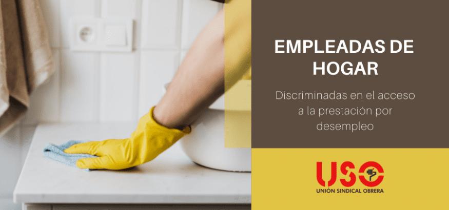 A las empleadas del hogar se las discrimina con las prestaciones. Hasta la UE nos avisa